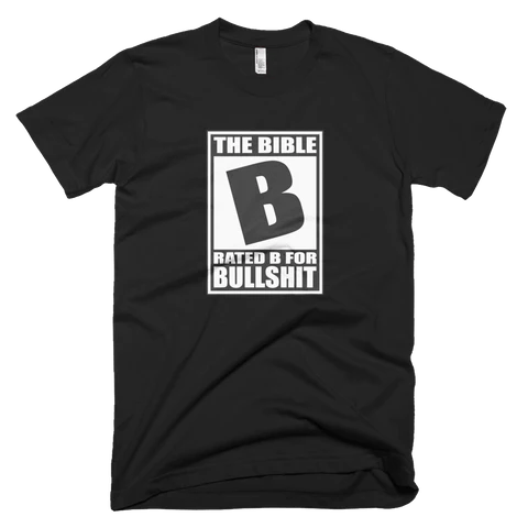 The Bible Rated B For Bullshit Funny Atheist Shirt