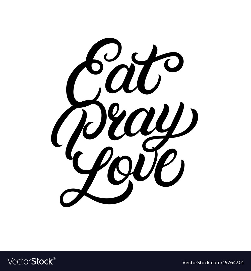 Download Eat pray love hand written lettering Royalty Free Vector