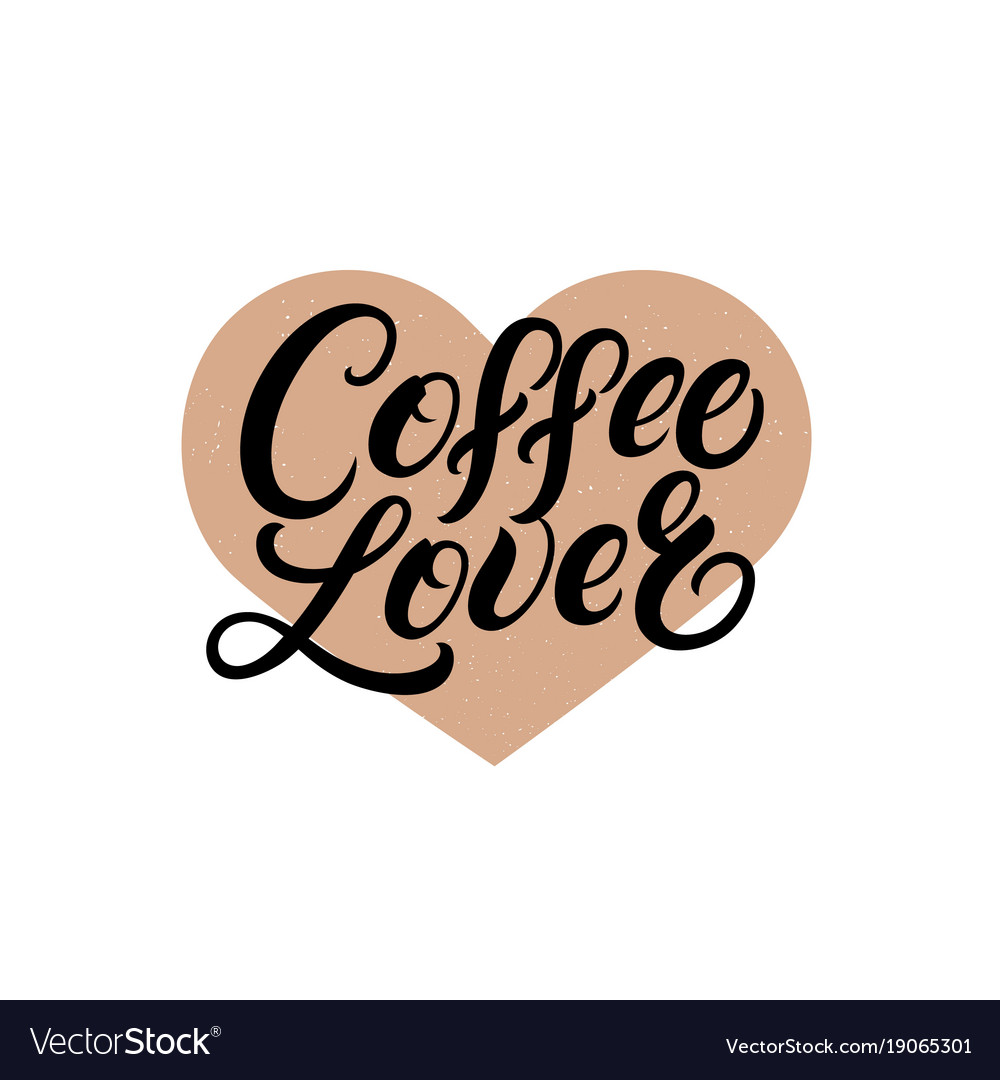 Download Coffee lover hand written lettering quote Vector Image
