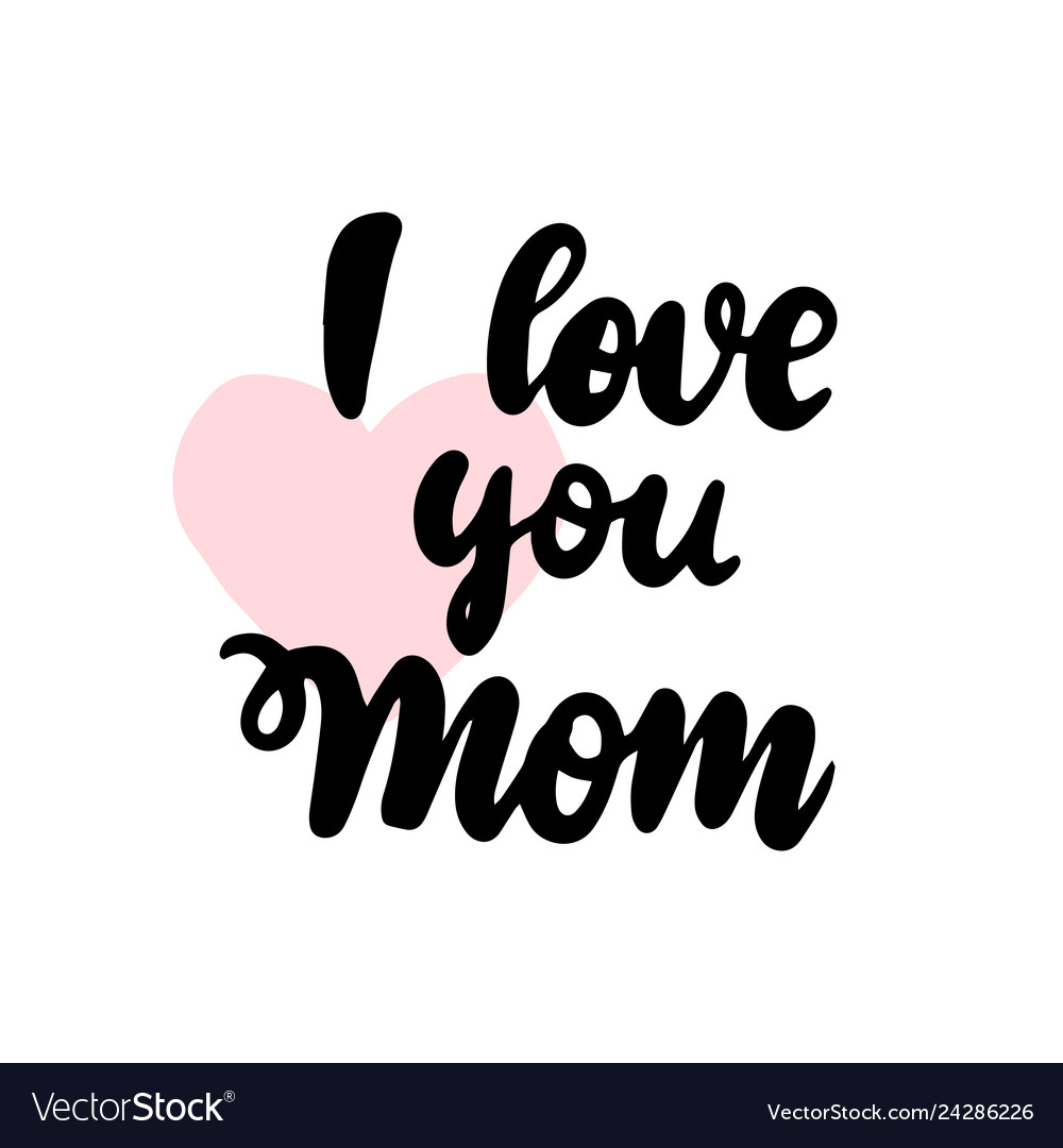 Download I love you mom handwritten lettering Royalty Free Vector
