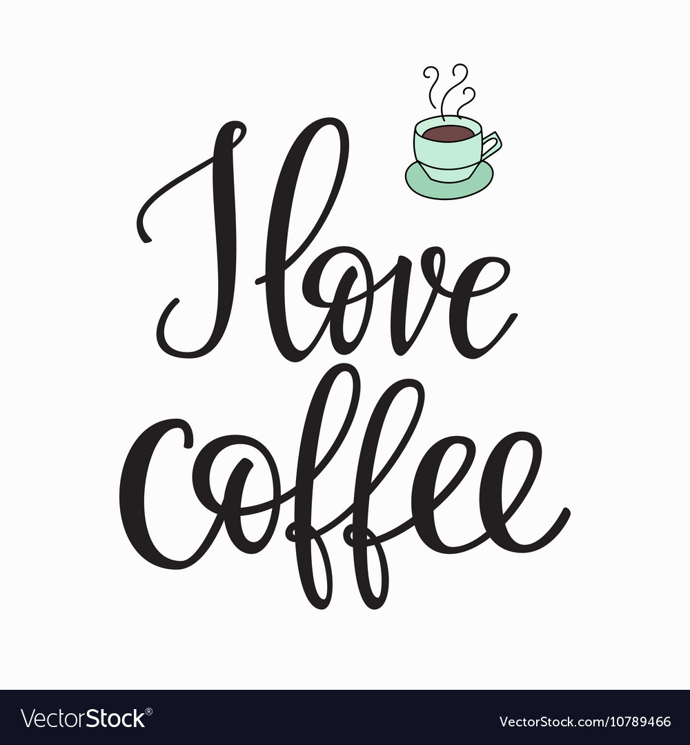 Download Quote I love coffee typography Royalty Free Vector Image