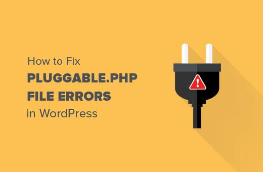 Fix errors in pluggable.php file in WordPress