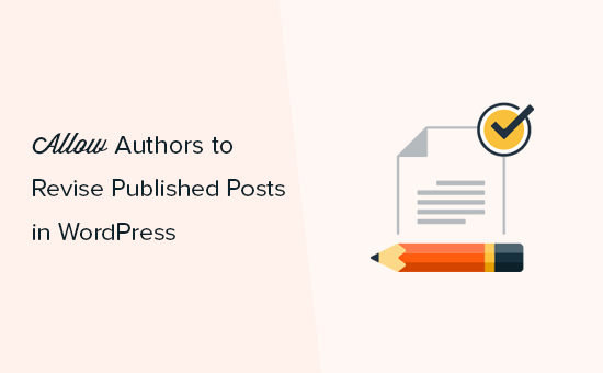 Allow authors to revise published posts in WordPress