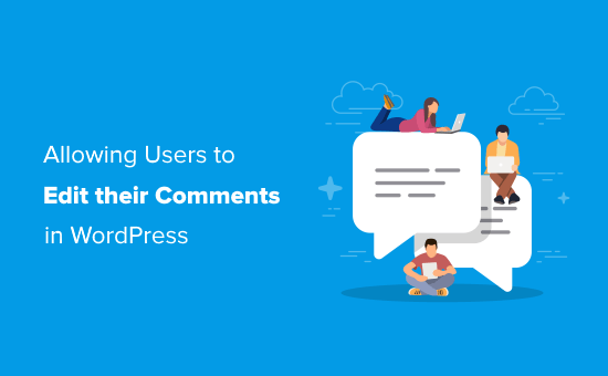How to Allow Users to Edit their Ccomment in WordPress