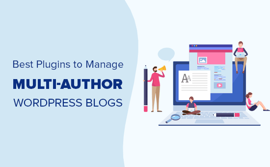 The best plugins to manage multi-author WordPress blogs more efficiently