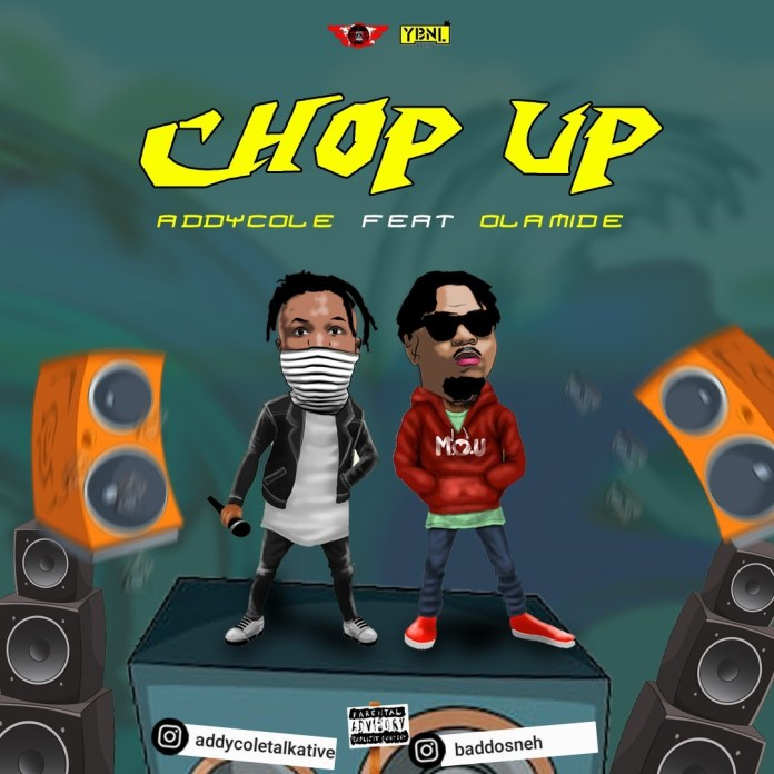 Addycole Ft. Olamide - Chop Up Mp3 Audio Download