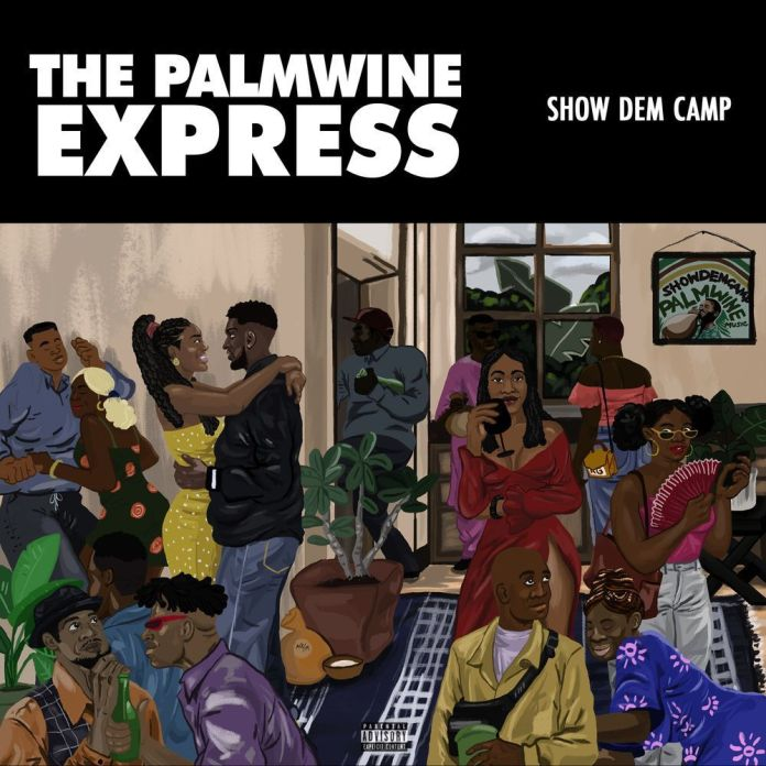 Show Dem Camp - The Palmwine Express (FULL ALBUM) Mp3 Zip Fast Download Free audio EP complete