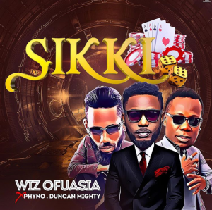 Wizboyy Ft. Phyno & Duncan Mighty - Sikki Mp3 Audio Download