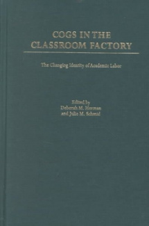 Cogs in the Classroom Factory: The Changing Identity of Academic Labor Deborah M. Herman and Julie M. Schmid