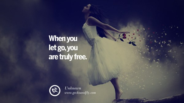 50 Quotes On Life About Keep Moving On And Letting Go Of ...