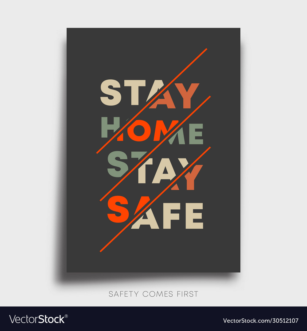 Stay Safe Stay Home Slogan Line Design For Poster Vector Image