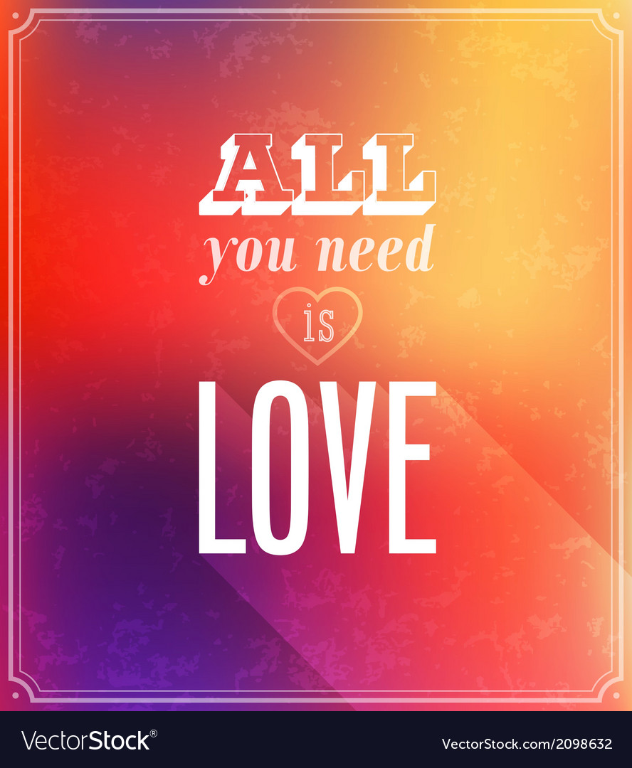 Download All you need is love typographic design Royalty Free Vector