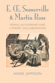 E        Somerville and Martin Ross  female authorship and literary     E        Somerville and Martin Ross  female authorship and literary  collaboration