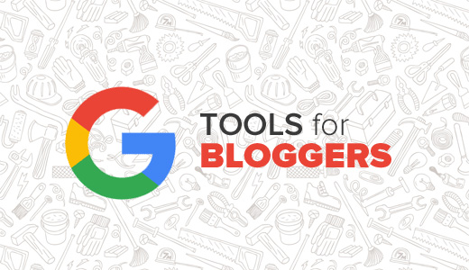 Google Tools for Bloggers