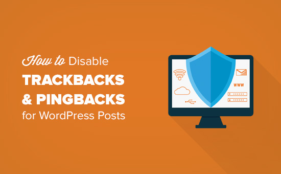 How to Disable Trackbacks and Pings on Existing WordPress Posts
