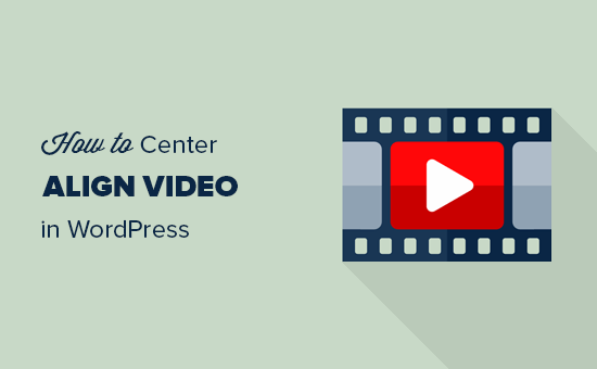 How to center align a video in WordPress