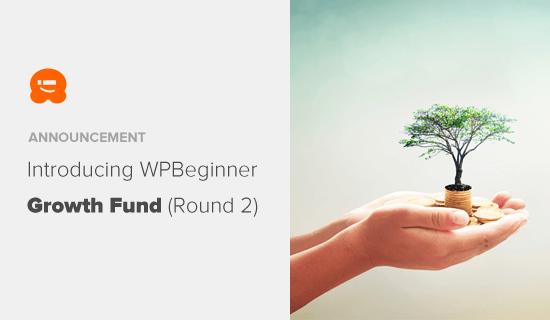 Представляем WPBeginner Growth Fund раунд 2
