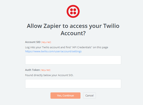 Give Zapier access to your Twilio account by entering your Twilio account SID and auth token