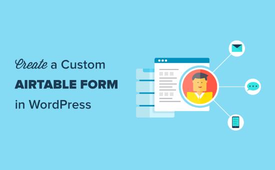 Creating a custom Airtable form in WordPress