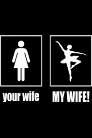 Dancer Shirts - Your Wife / My Wife compare.