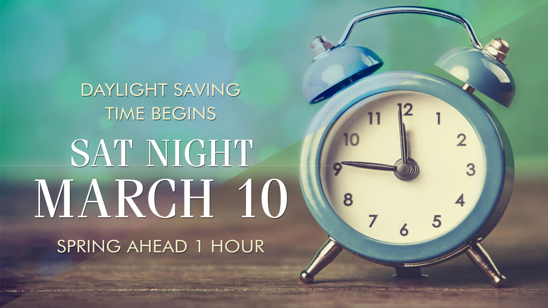 Prepare To Lose An Hour Daylight Saving Time Starts On