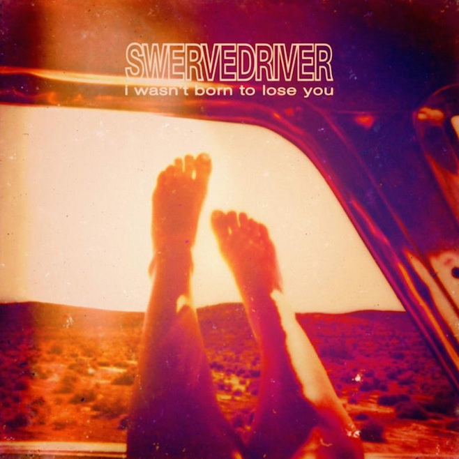 Swervedriver Return With New Album I Wasn't Born to Lose You, Share