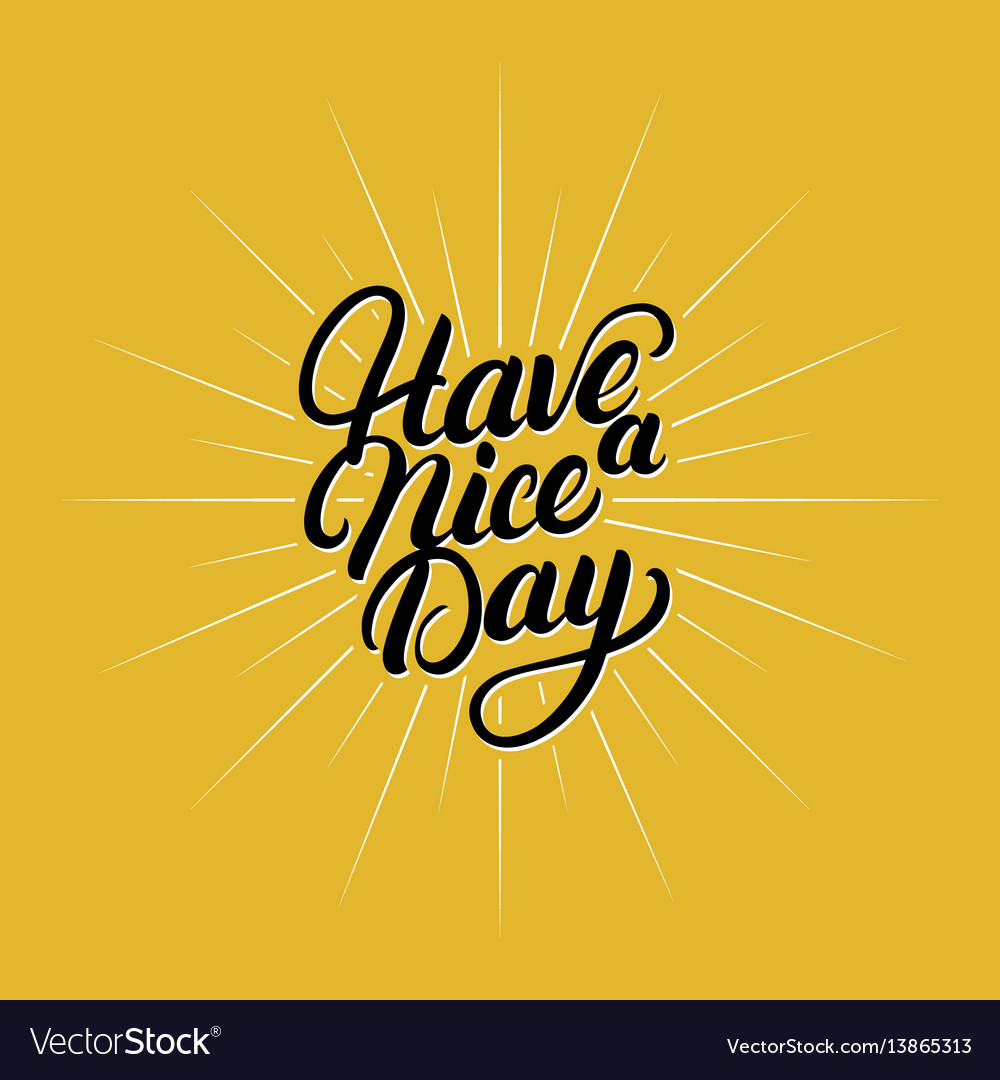 Have A Nice Day Hand Written Lettering Royalty Free Vector