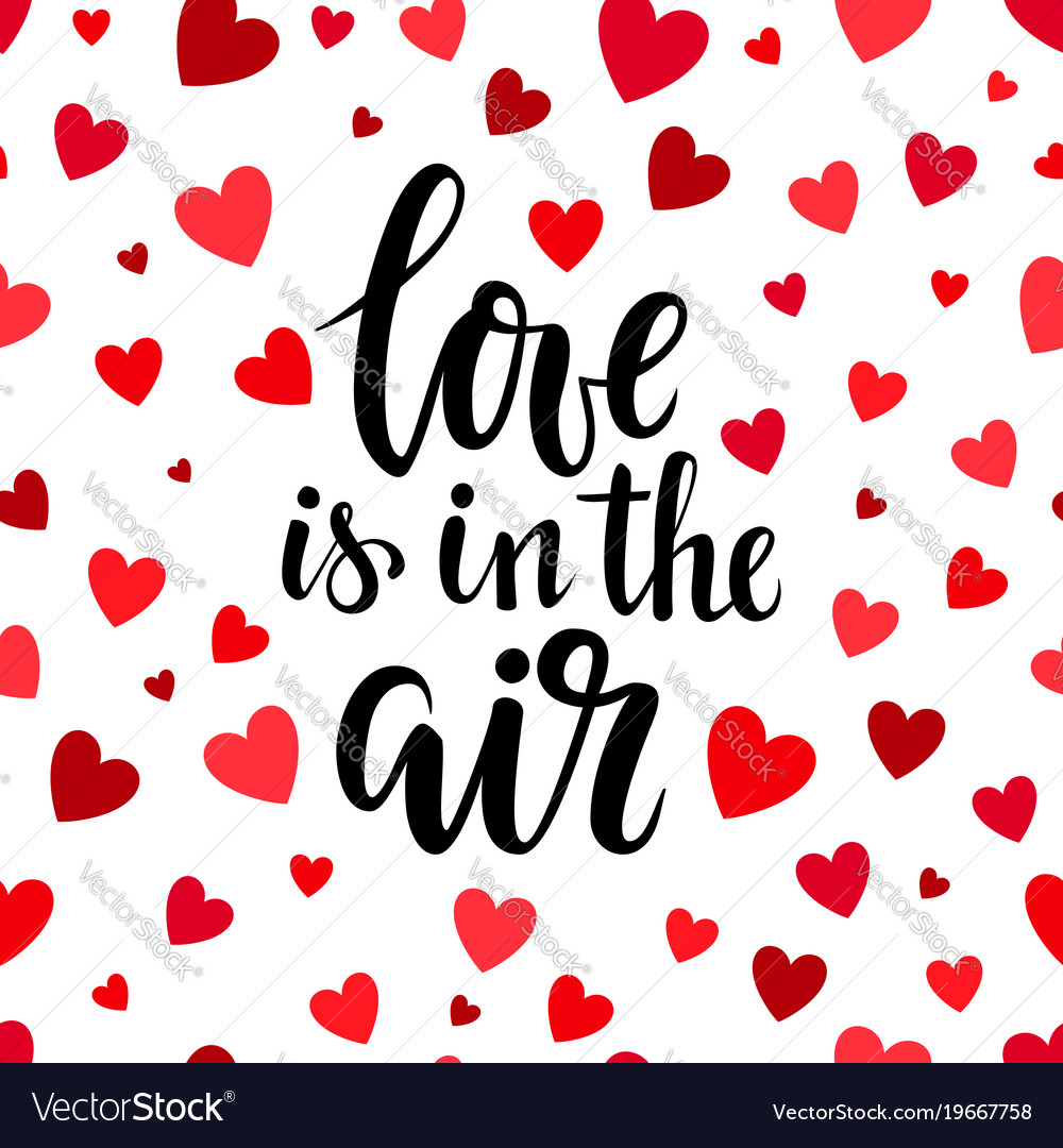 Download Love is in the air hand drawn brush pen lettering Vector Image