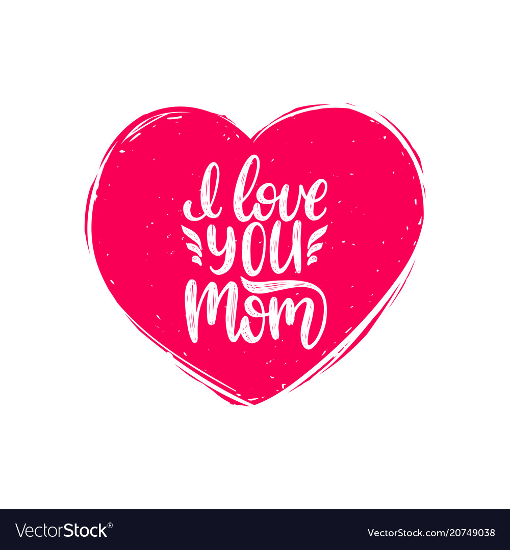 Download I love you mom calligraphy happy mothers Vector Image