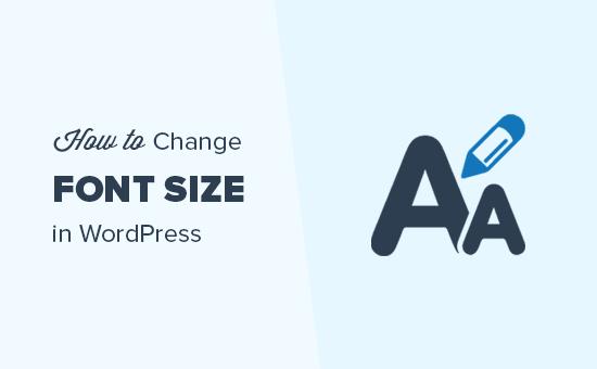 Thay đổi kích thước phông chữ trong WordPress