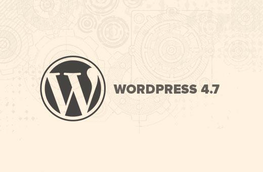 What's new in WordPress 4.7
