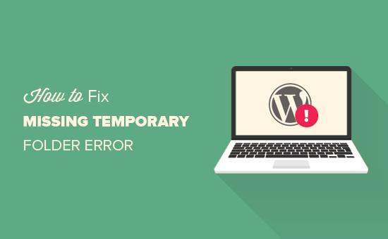 How to fix 'Missing temporary folder' error in WordPress