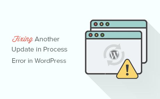 Fixing another update in process error in WordPresas