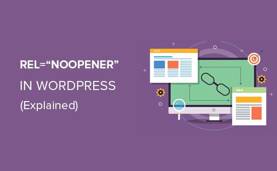 What is rel=noopener in WordPress?