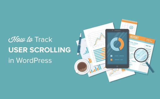 How to Track User Scrolling in WordPress Using Google Analytics