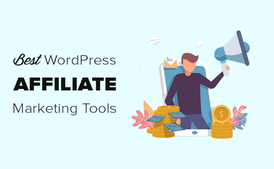 Best Affiliate Marketing Tools and Plugins for WordPress