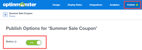 Make your OptinMonster coupon live so you can add it to your site