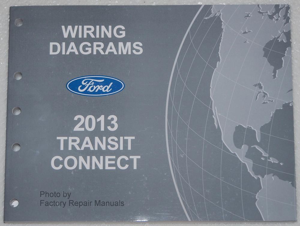 2013 Ford Transit Connect Electrical Wiring Diagrams Original Factory Manual  Factory Repair
