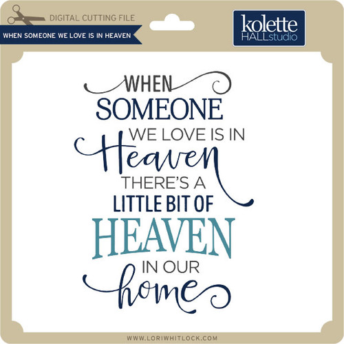 Download When Someone We Love Is In Heaven - Lori Whitlock's SVG Shop