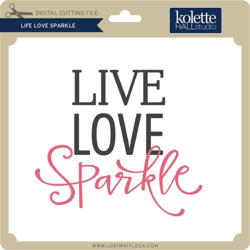 Download Live Love Sparkle - Lori Whitlock's SVG Shop