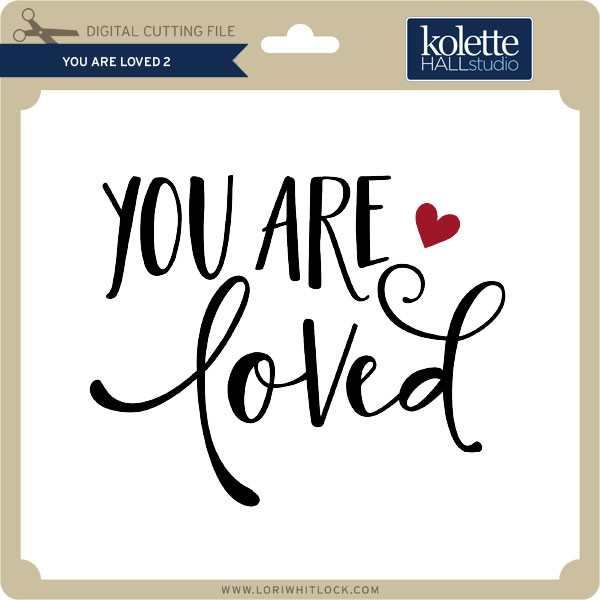 Download You are Loved 2 - Lori Whitlock's SVG Shop