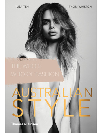 Thames And Hudson Australian Style: The Whos Who Of Australian Style