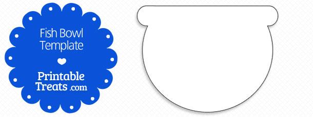 Printable Fish Bowl Template Printable Treats Com