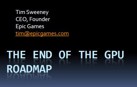 Tim Sweeney: The End of The GPU Roadmap