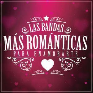 Various Artists - LAS BANDAS MÁS ROMÁNTICAS PARA ENAMORARTE [iTunes Match AAC M4A] (Album 2019)
