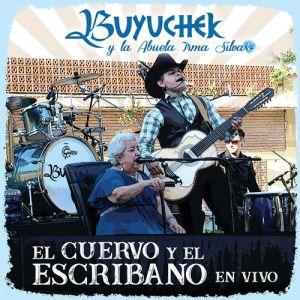 Buyuchek, La Abuela Irma Silva - El Cuervo Y El Escribano (En Vivo Desde Gral. Terán N.L.) (Single 2020)
