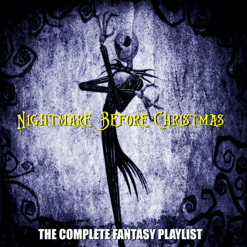 various artists nightmare before christmas the complete fantasy - Nightmare Before Christmas Streaming