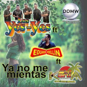 LOS YES YES, Eduardo Medellin, Los del KañiA de Ricardo Rodriguez V. - Ya No Me Mientas (Single 2020)
