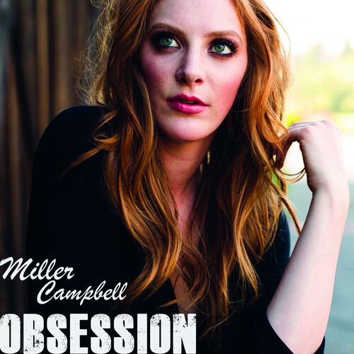 Miller Campbell - Obsession