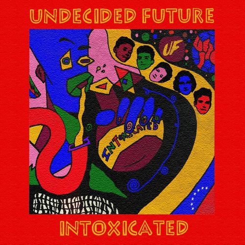 Undecided Future - Intoxicated